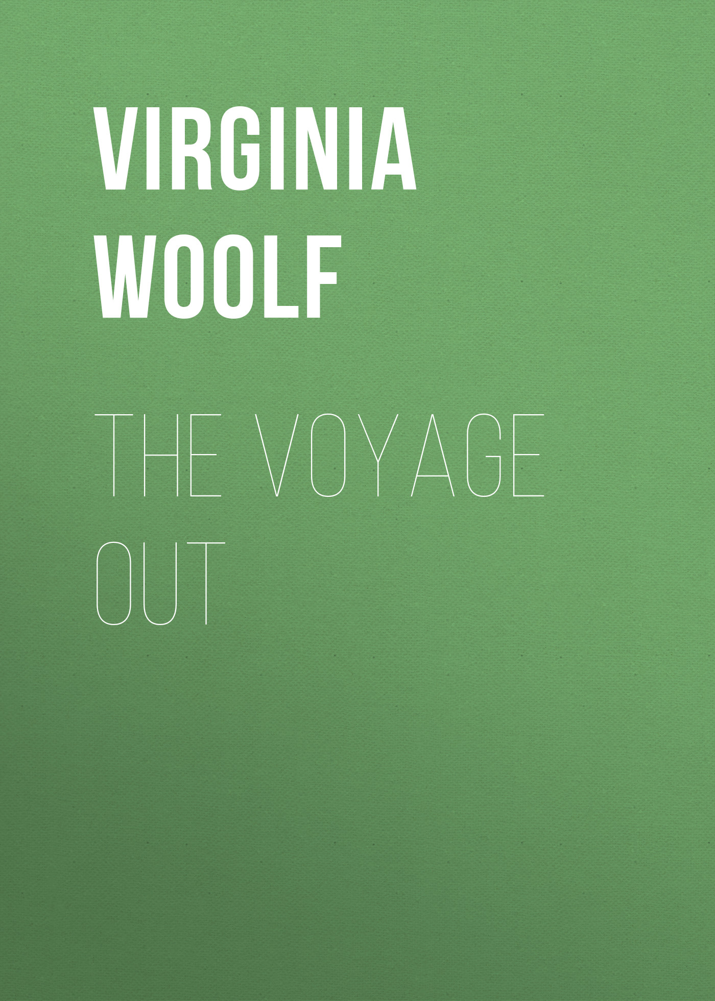 Virginia Woolf The Voyage Out