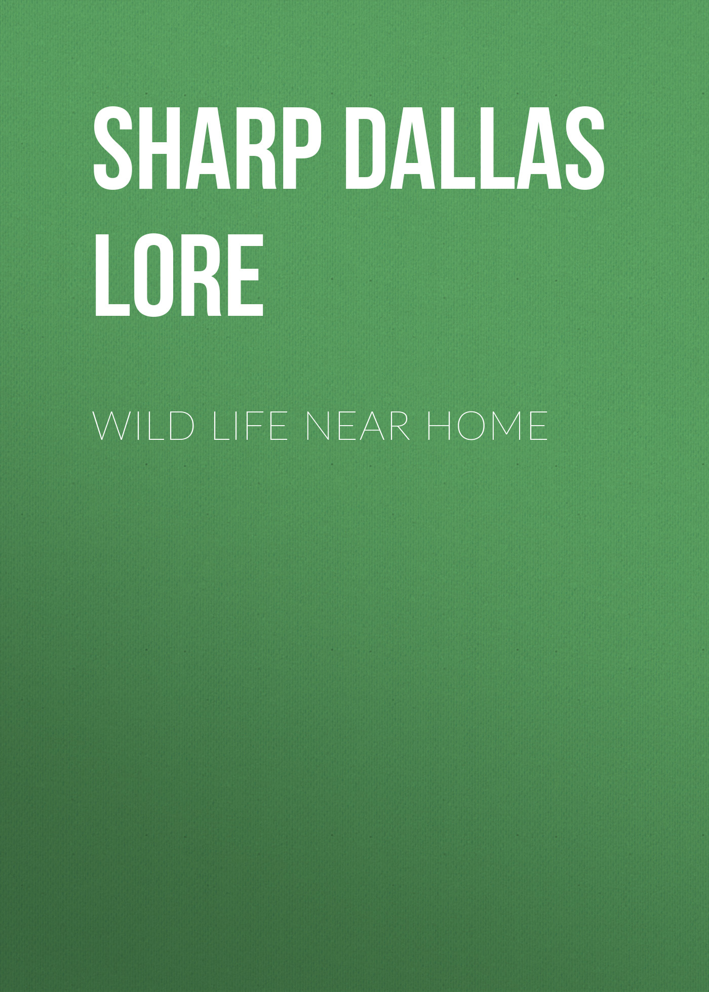 Sharp Dallas Lore Wild Life Near Home george mifflin dallas life and writings of alexander james dallas
