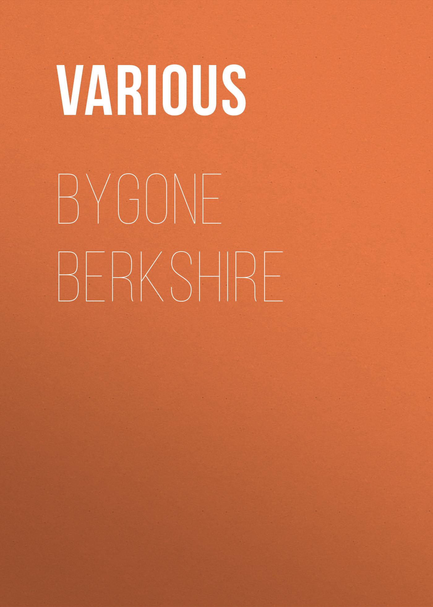 Various Bygone Berkshire