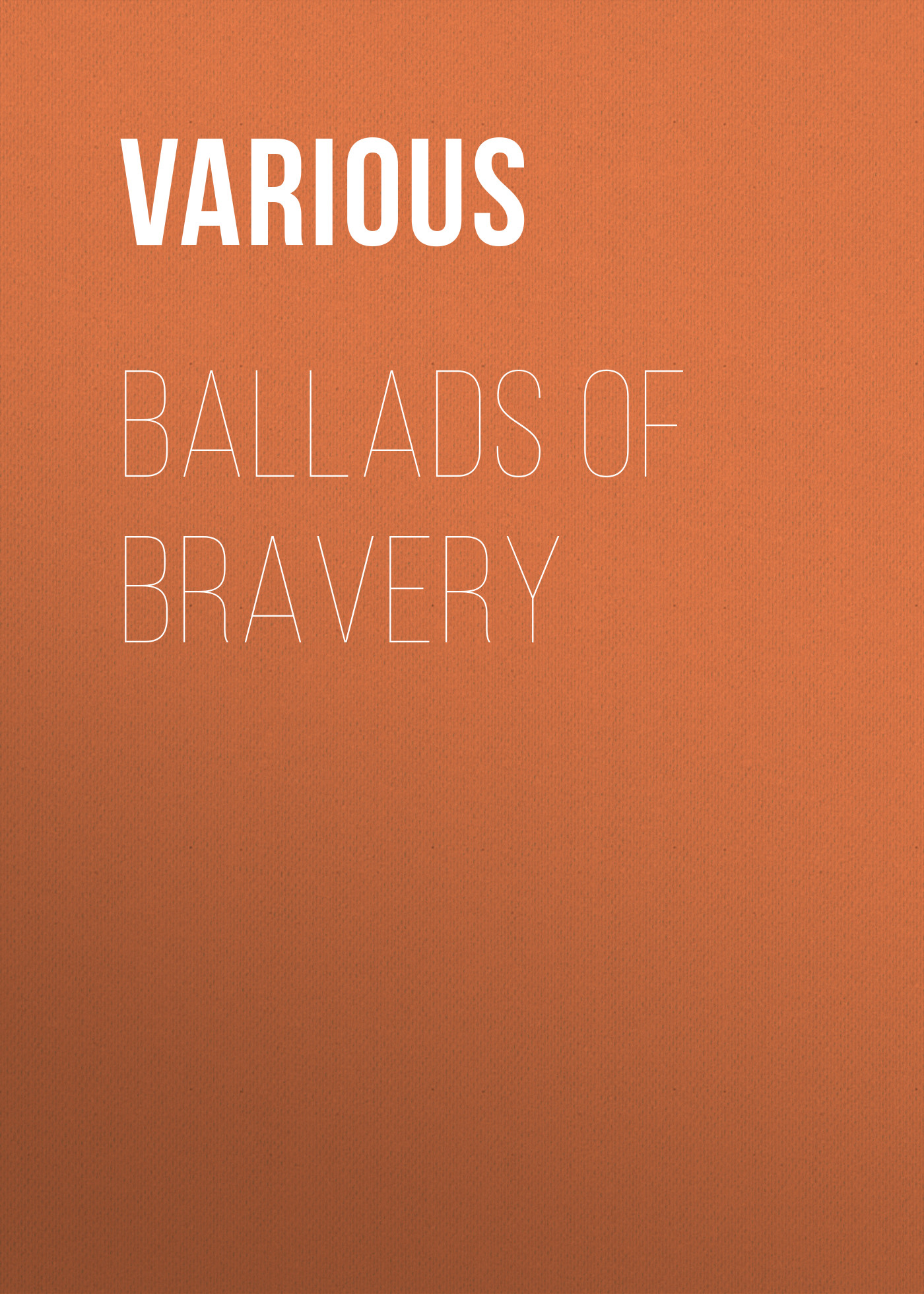 Various Ballads of Bravery various ballads of beauty