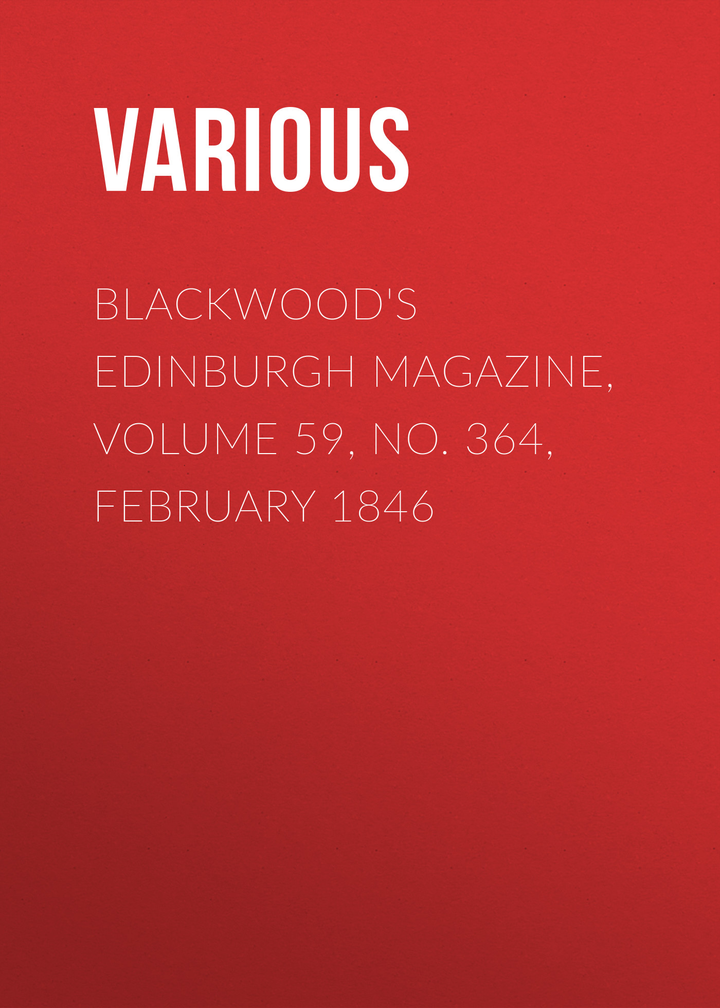 Various Blackwood's Edinburgh Magazine, Volume 59, No. 364, February 1846 цена