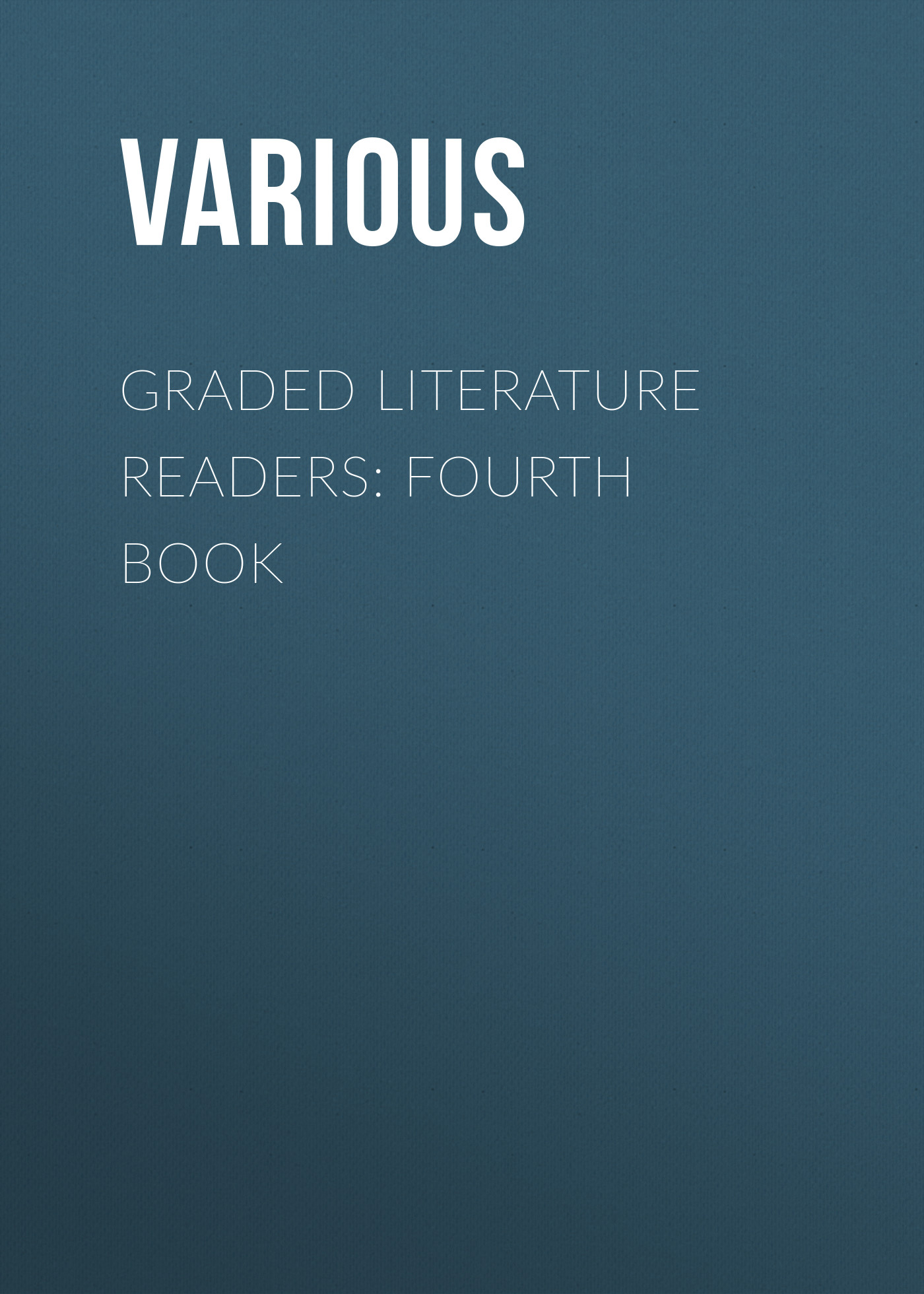 цена на Various Graded Literature Readers: Fourth Book
