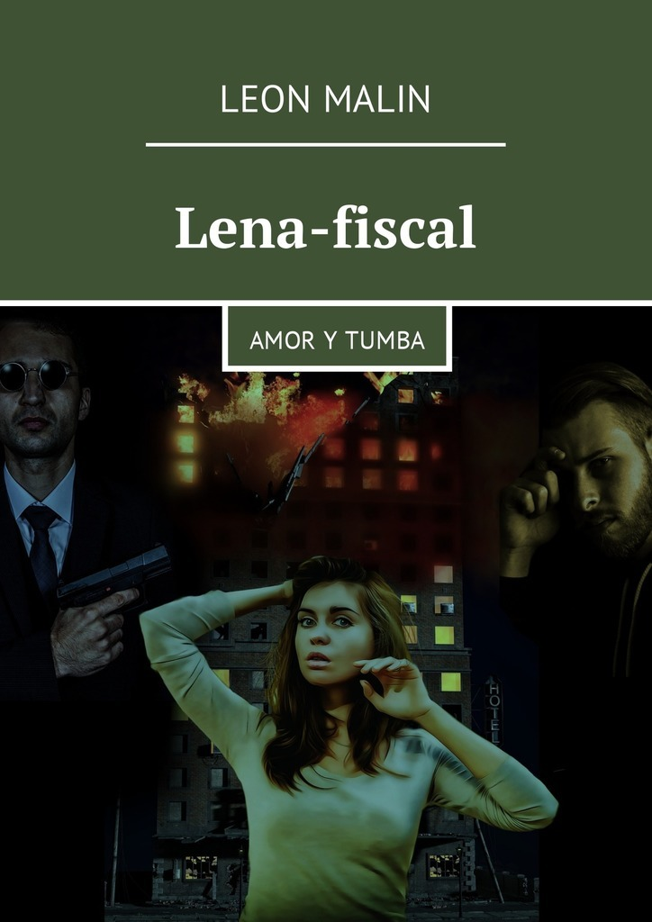 Leon Malin Lena-fiscal. Amor y tumba mireia garc a una aventura un pueblo dividido