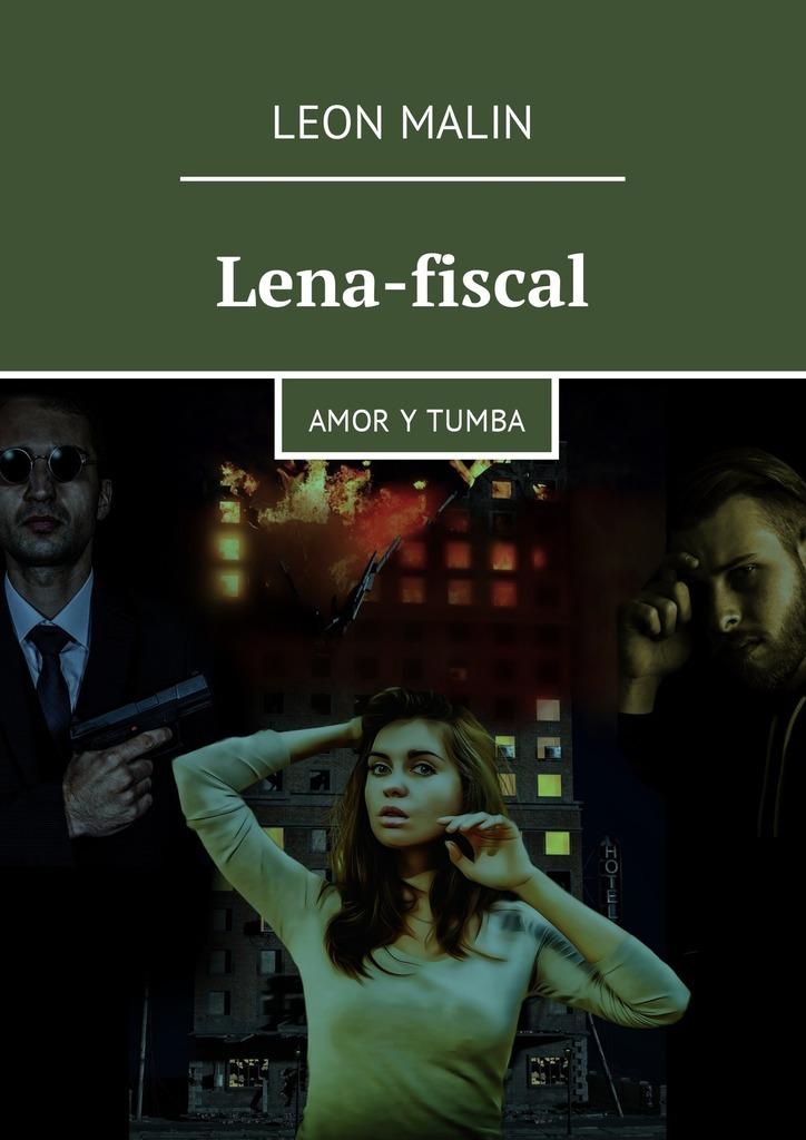 Leon Malin Lena-fiscal. Amor y tumba