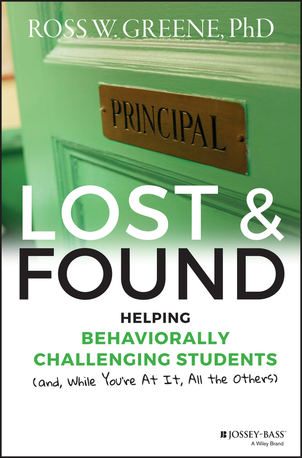 Ross Greene W. Lost and Found. Helping Behaviorally Challenging Students (and, While You're At It, All the Others) red hood and the outlaws volume 6 lost and found