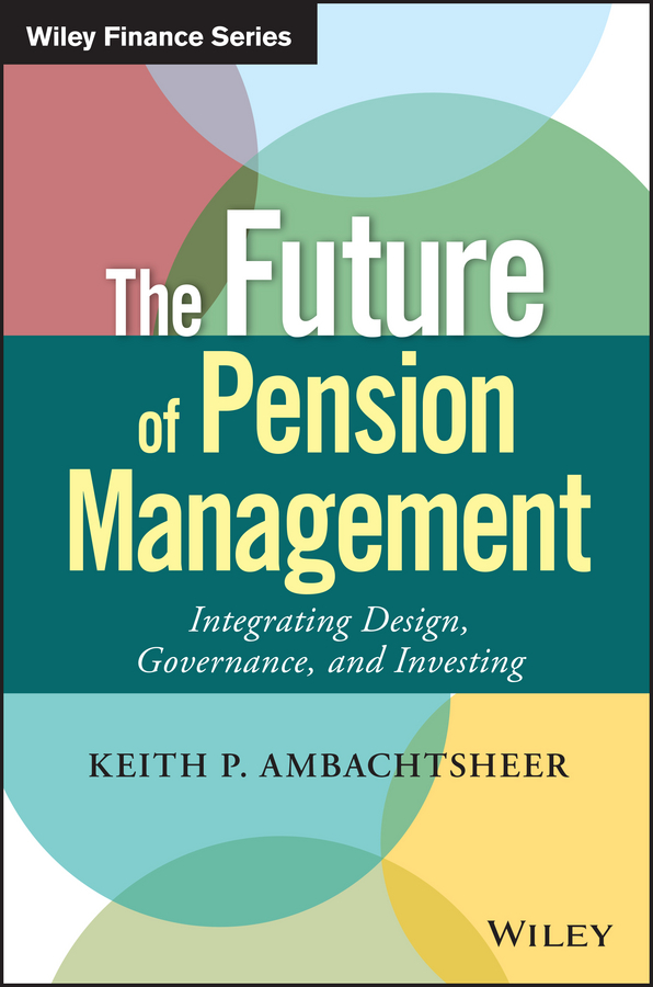 Keith Ambachtsheer P. The Future of Pension Management. Integrating Design, Governance, and Investing pakistan on the brink the future of pakistan afghanistan and the west