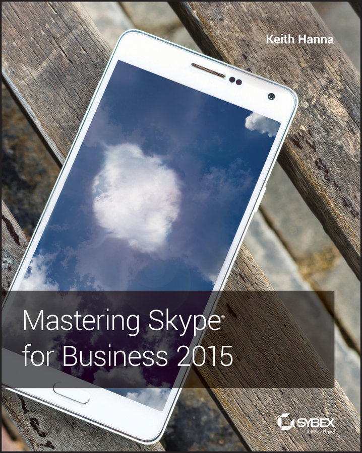 Keith Hanna Mastering Skype for Business 2015 get ready for business preparing for work student book 2