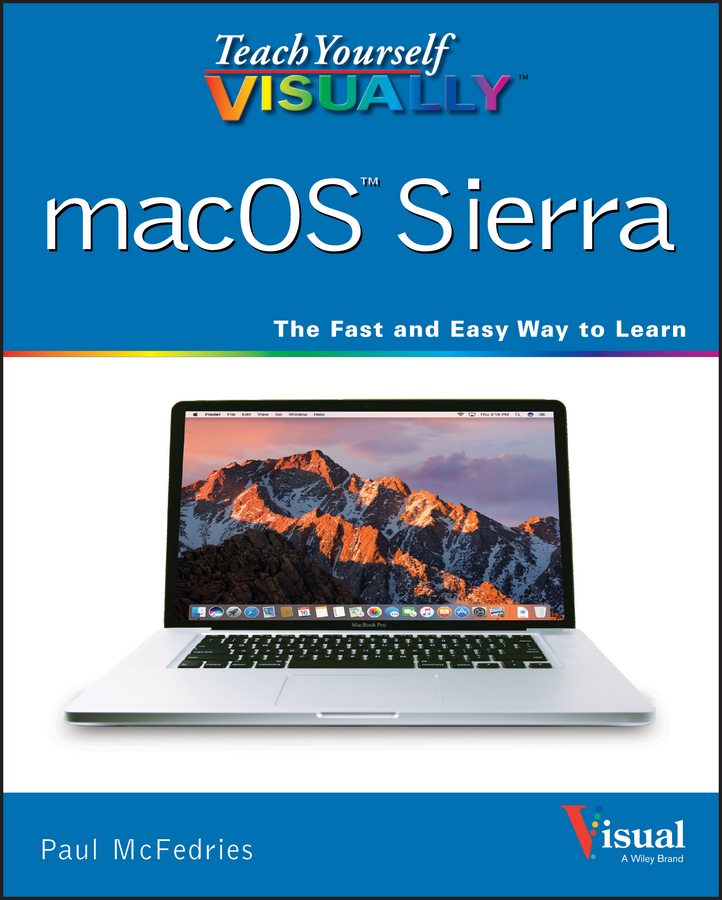 McFedries Teach Yourself VISUALLY macOS Sierra sharon turner teach yourself visually knitting design working from a master pattern to fashion your own knits