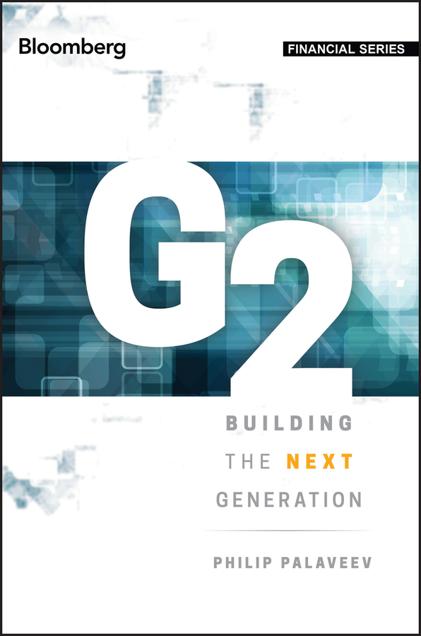 Philip Palaveev G2: Building the Next Generation suzanne morse w smart communities how citizens and local leaders can use strategic thinking to build a brighter future