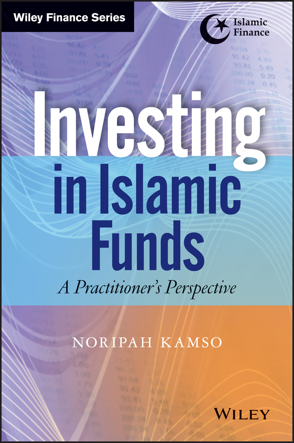Noripah Kamso Investing In Islamic Funds. A Practitioner's Perspective islamic equity unit trust funds