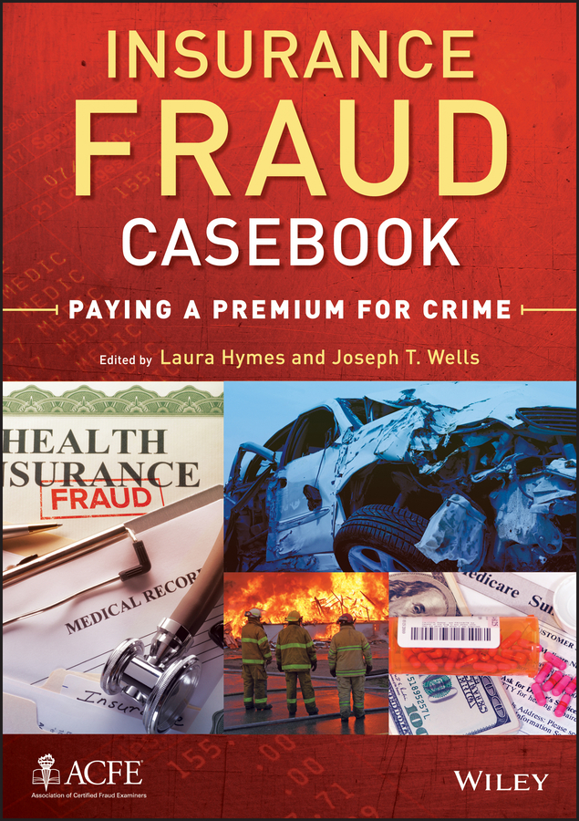 Laura Hymes Insurance Fraud Casebook. Paying a Premium for Crime fraud exposed