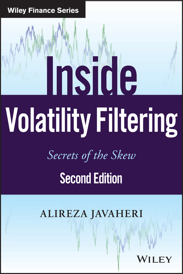 Alireza Javaheri Inside Volatility Filtering. Secrets of the Skew a statistical approach in modelling maize prices volatility