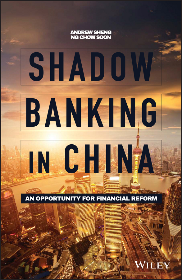 Andrew Sheng Shadow Banking in China. An Opportunity for Financial Reform john evans in the shadow of cotton