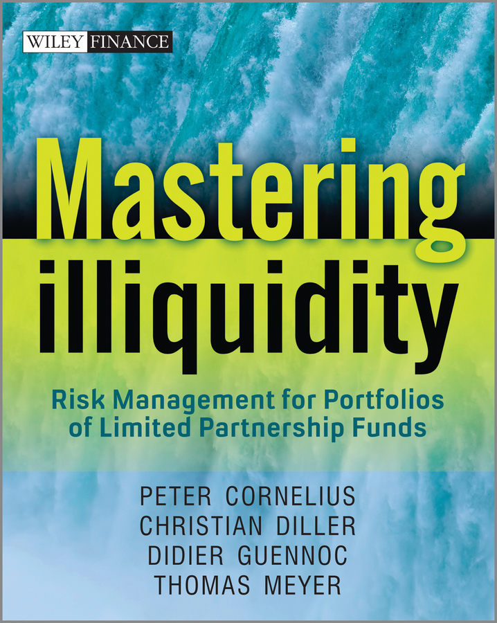 Thomas Meyer Mastering Illiquidity. Risk management for portfolios of limited partnership funds