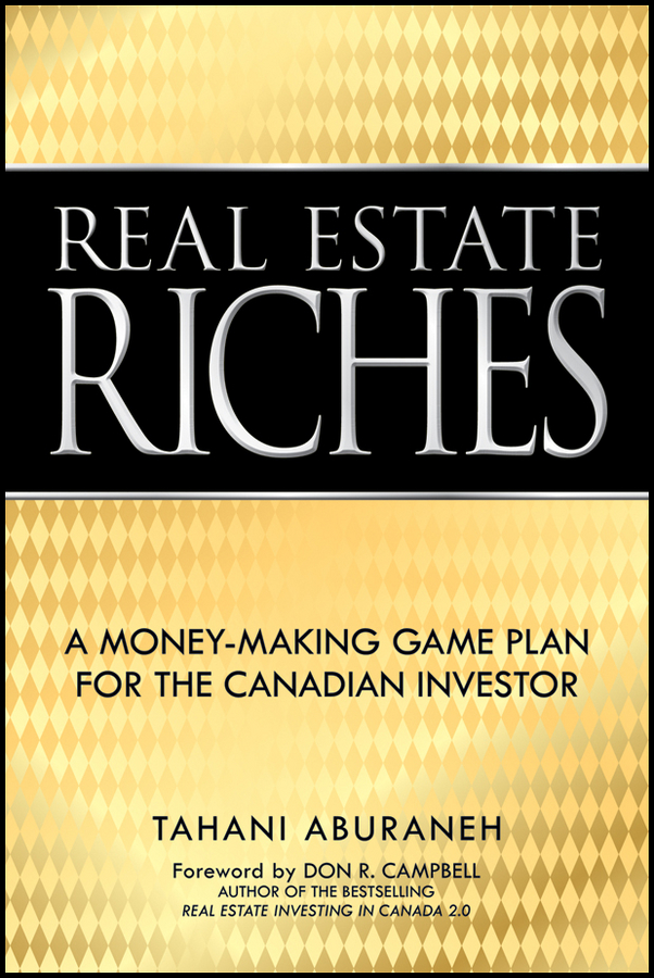 Tahani Aburaneh Real Estate Riches. A Money-Making Game Plan for the Canadian Investor