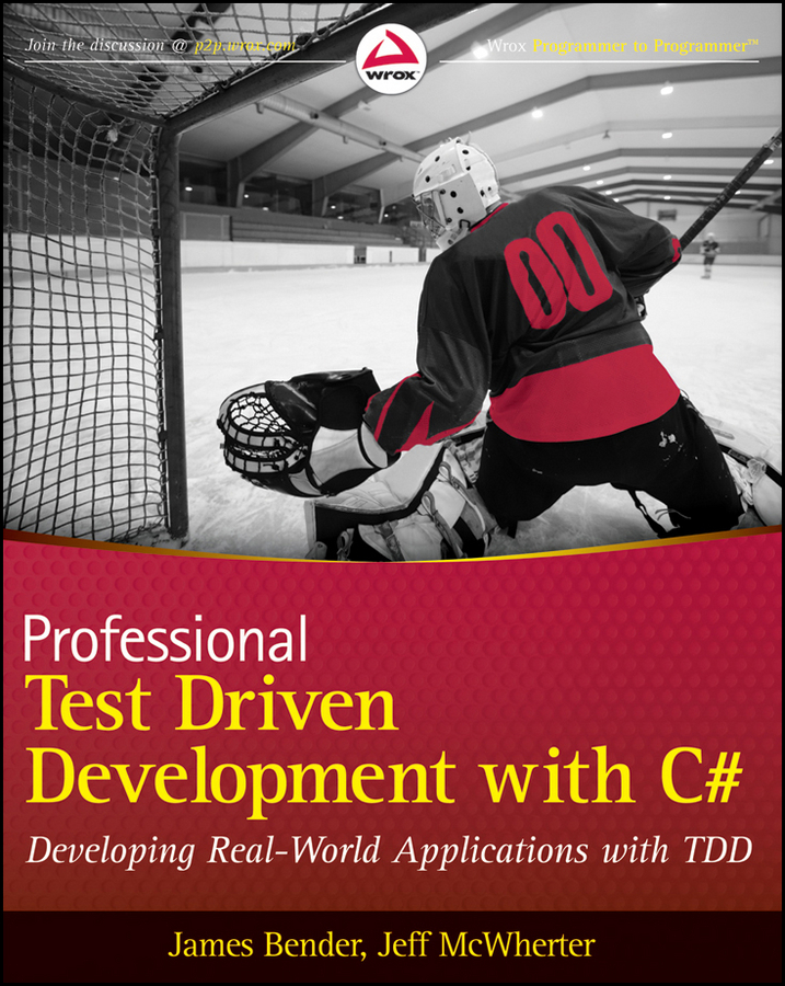 Jeff McWherter Professional Test Driven Development with C#. Developing Real World Applications with TDD