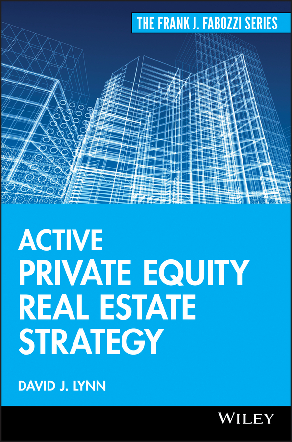 David Lynn J. Active Private Equity Real Estate Strategy s p peca real estate development and investment a comprehensive approach