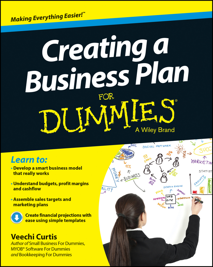 Veechi Curtis Creating a Business Plan For Dummies timothy clark business model you a one page method for reinventing your career