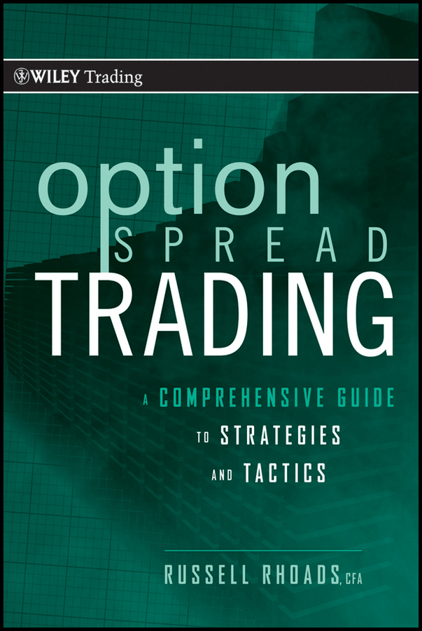 Russell Rhoads Option Spread Trading. A Comprehensive Guide to Strategies and Tactics courtney smith option strategies profit making techniques for stock stock index and commodity options