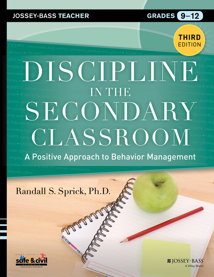 Randall Sprick S. Discipline in the Secondary Classroom. A Positive Approach to Behavior Management