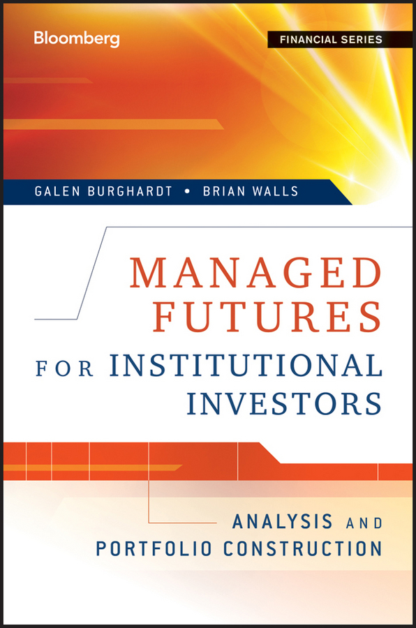 Galen Burghardt Managed Futures for Institutional Investors. Analysis and Portfolio Construction christian wilk proxy voting behavior of institutional investors evidence from tiaa cref
