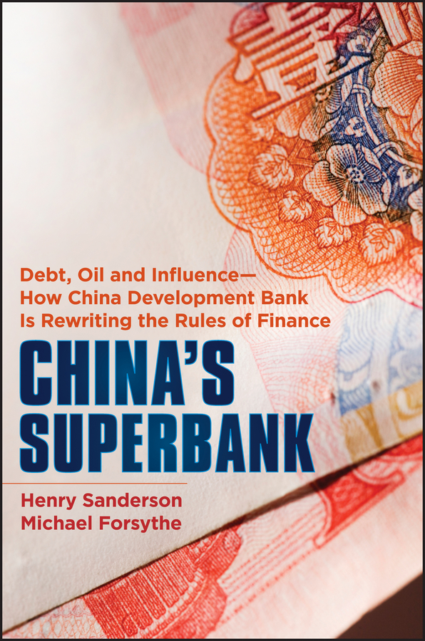 Henry Sanderson China's Superbank. Debt, Oil and Influence - How China Development Bank is Rewriting the Rules of Finance 700c which spoke carbon wheels t700 v sprint carbon wheels 50mm carbon wheel with 20 5mm width d and t350hub