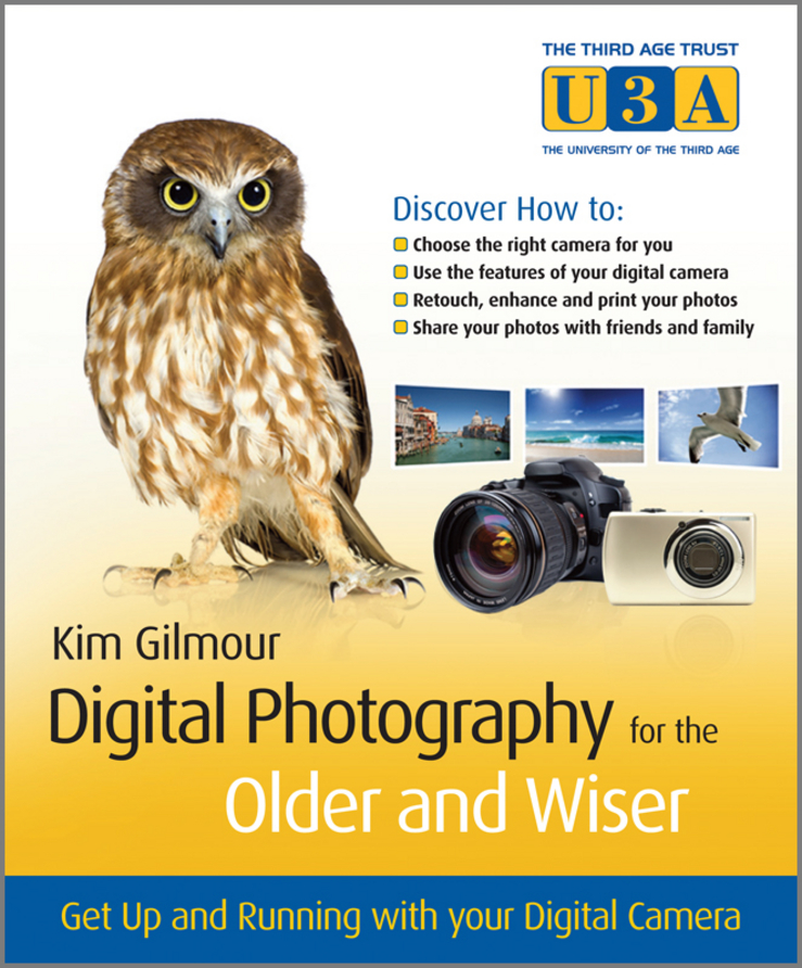 Kim Gilmour Digital Photography for the Older and Wiser. Get Up and Running with Your Digital Camera mini digital microscope optical lens industrial camera 5x 120x with ccd camera camera bnc av output monocular video microscope
