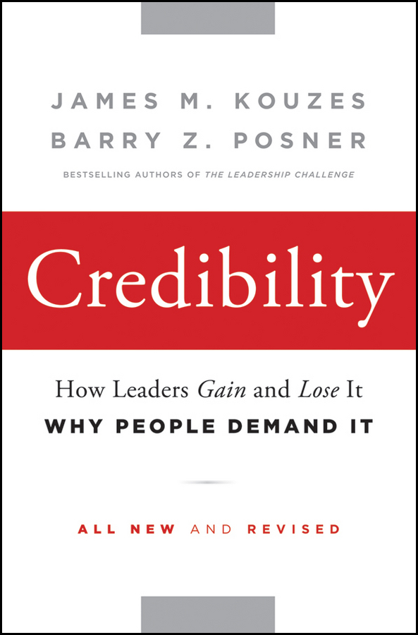 James M. Kouzes Credibility. How Leaders Gain and Lose It, Why People Demand It james m kouzes turning adversity into opportunity