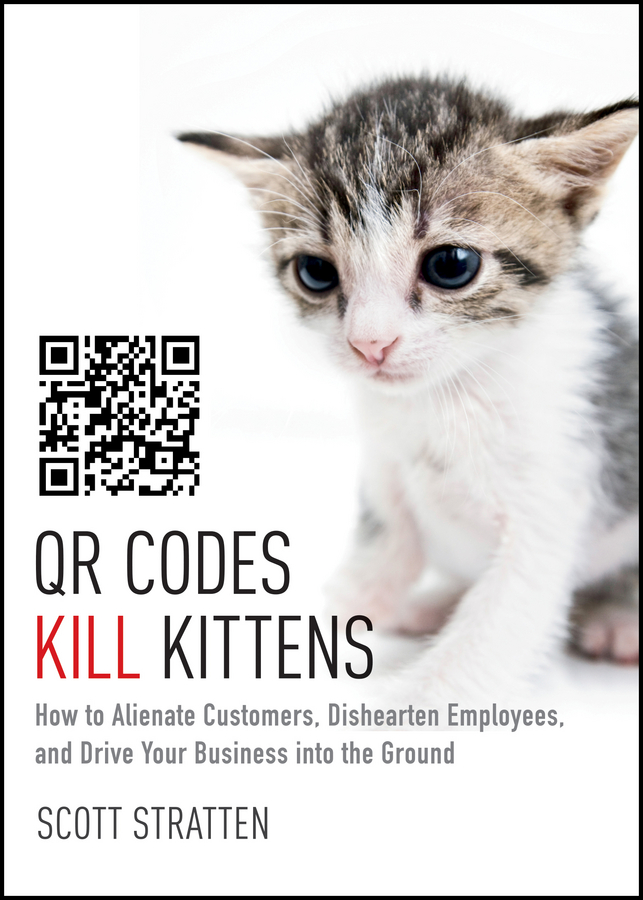 Scott Stratten QR Codes Kill Kittens. How to Alienate Customers, Dishearten Employees, and Drive Your Business into the Ground 3m air purifier dust hepa filter kjez200e in addition to pm2 5 filter air purifier parts