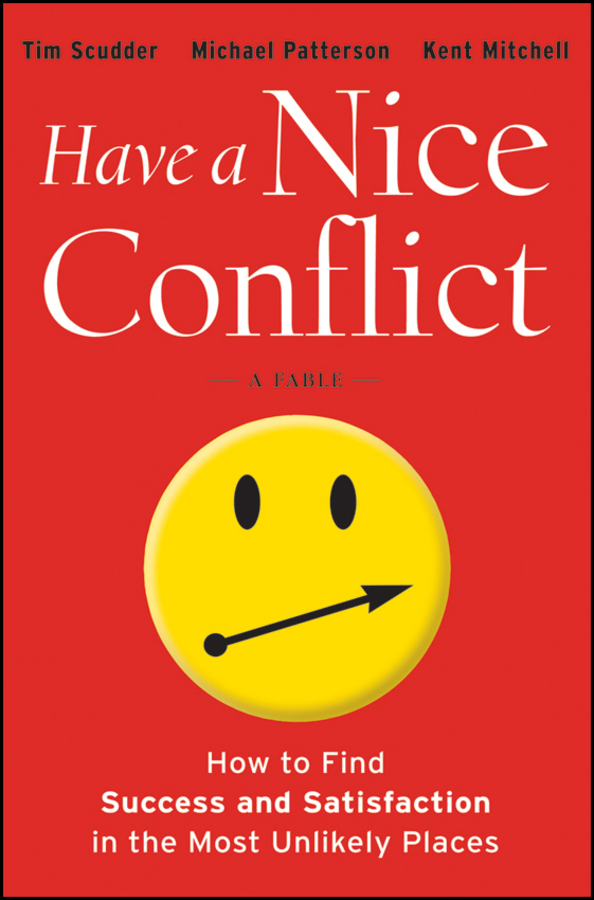 Фото - Michael Patterson Have a Nice Conflict. How to Find Success and Satisfaction in the Most Unlikely Places lewis a coser the functions of social conflict