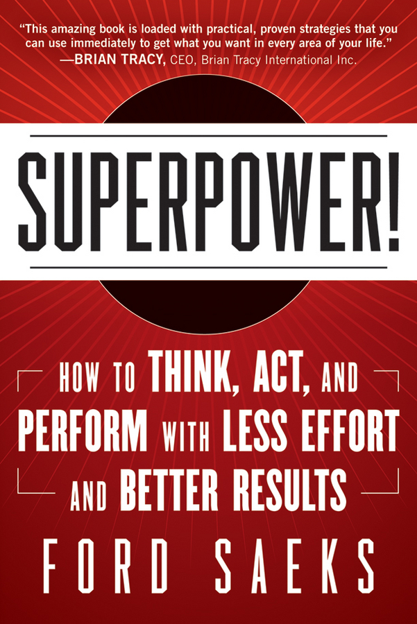 Ford Saeks Superpower. How to Think, Act, and Perform with Less Effort and Better Results cd iron maiden a matter of life and death
