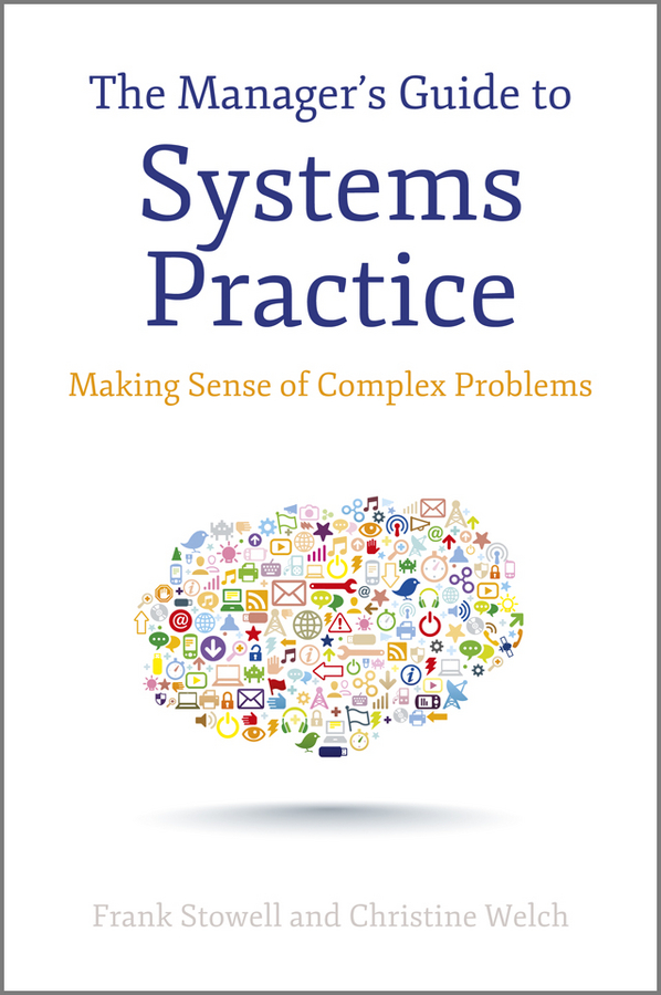 Frank Stowell The Manager's Guide to Systems Practice. Making Sense of Complex Problems ronald orol d extreme value hedging how activist hedge fund managers are taking on the world