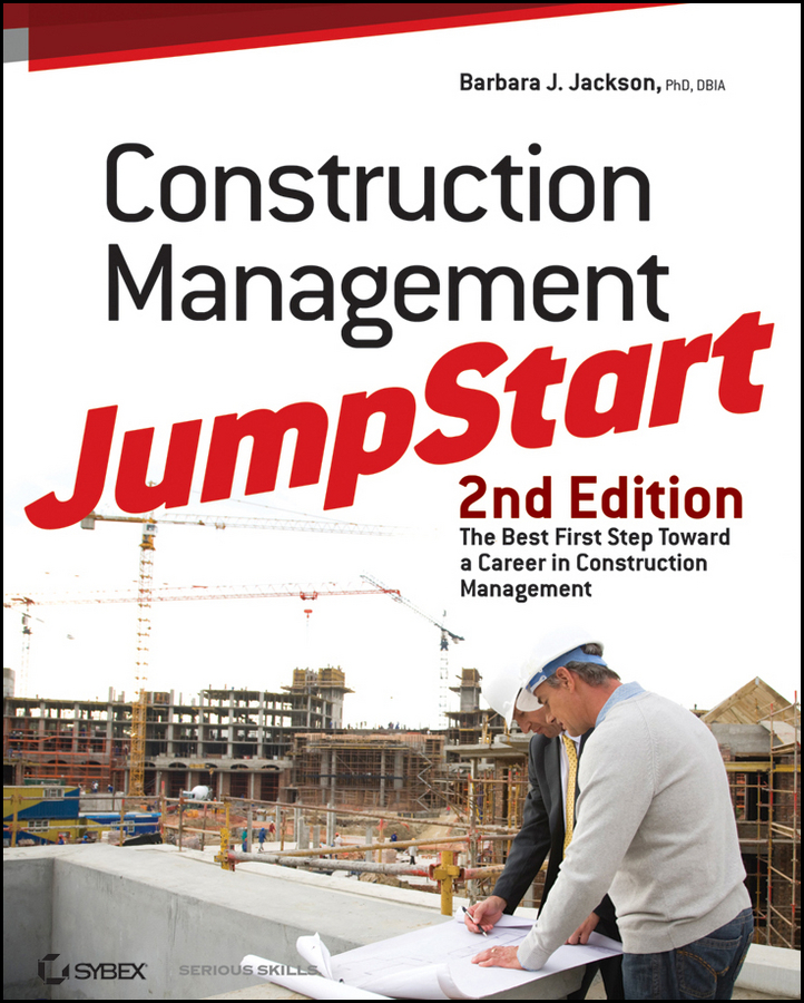 Barbara Jackson J. Construction Management JumpStart. The Best First Step Toward a Career in Construction Management boris collardi f j private banking building a culture of excellence isbn 9780470826980
