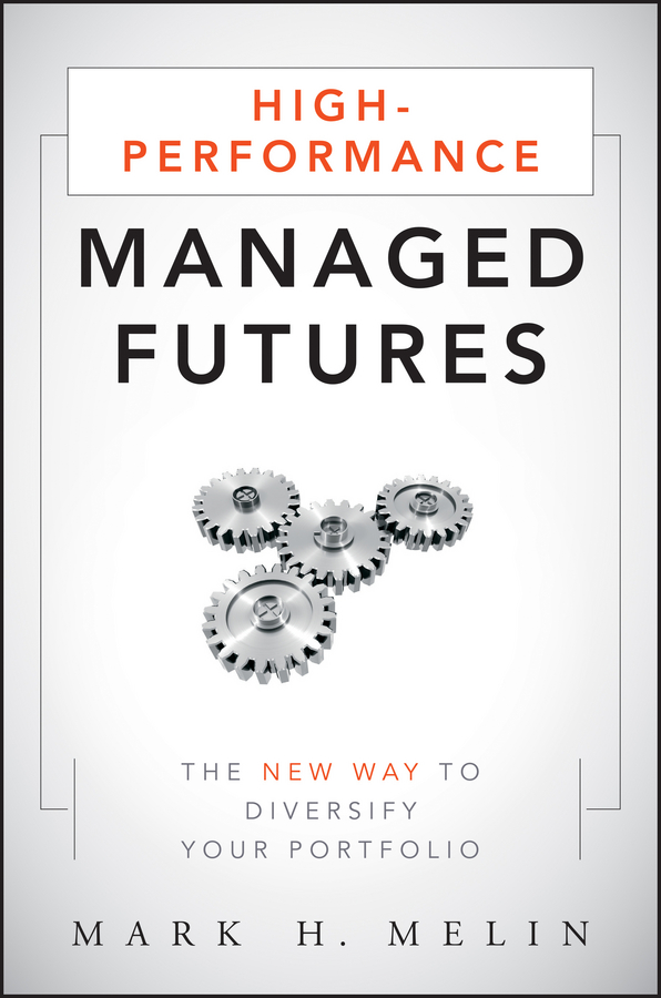 Mark Melin H. High-Performance Managed Futures. The New Way to Diversify Your Portfolio new in stock dt93n14lof