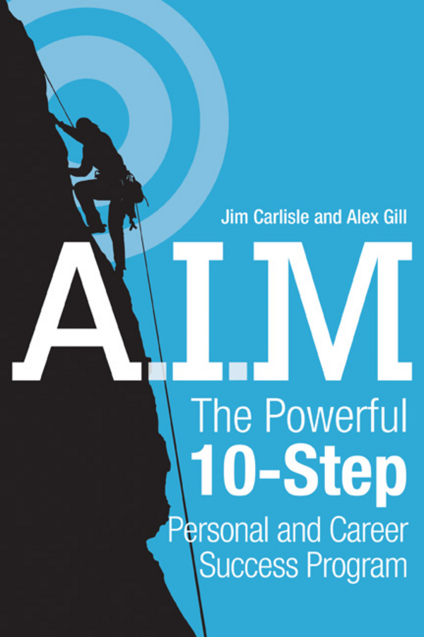 Jim Carlisle A.I.M. The Powerful 10-Step Personal and Career Success Program biscuit takes a walk my first i can read