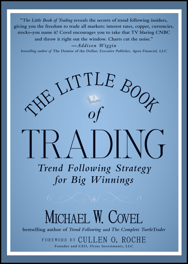 Michael Covel W. The Little Book of Trading. Trend Following Strategy for Big Winnings the little willies the little willies for the good times