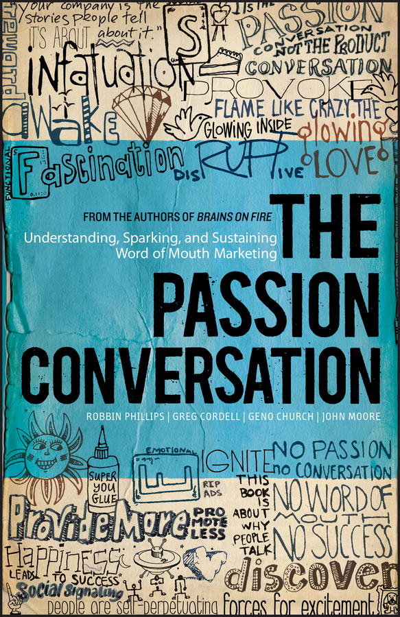 лучшая цена John Moore The Passion Conversation. Understanding, Sparking, and Sustaining Word of Mouth Marketing
