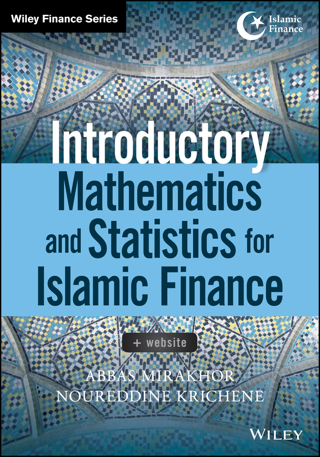 Abbas Mirakhor Introductory Mathematics and Statistics for Islamic Finance the principles of islamic banking within a capitalist economy in sout