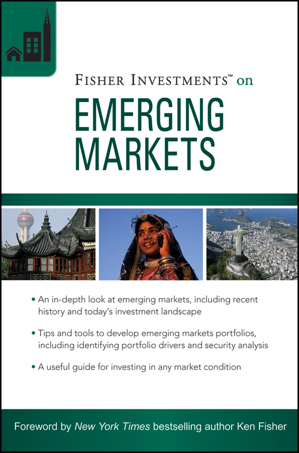 Fisher Investments Fisher Investments on Emerging Markets mark mobius the little book of emerging markets how to make money in the world s fastest growing markets
