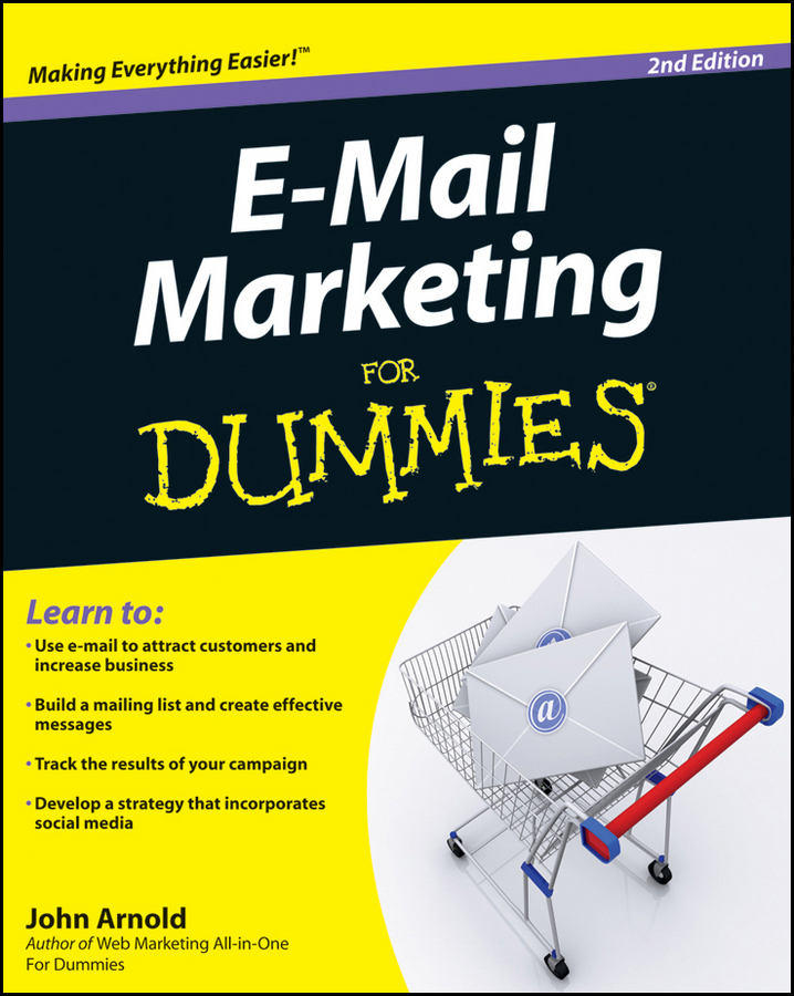 John Arnold E-Mail Marketing For Dummies christina cavanagh managing your e mail thinking outside the inbox