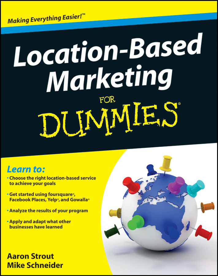 Mike Schneider Location Based Marketing For Dummies peter economy home based business for dummies