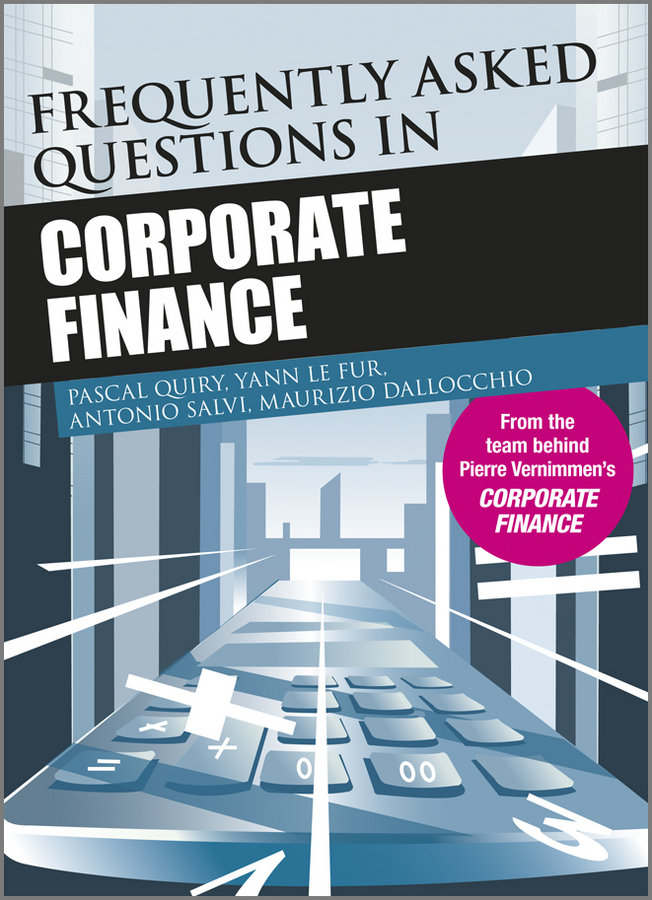 Pascal Quiry Frequently Asked Questions in Corporate Finance david parmenter the financial controller and cfo s toolkit lean practices to transform your finance team