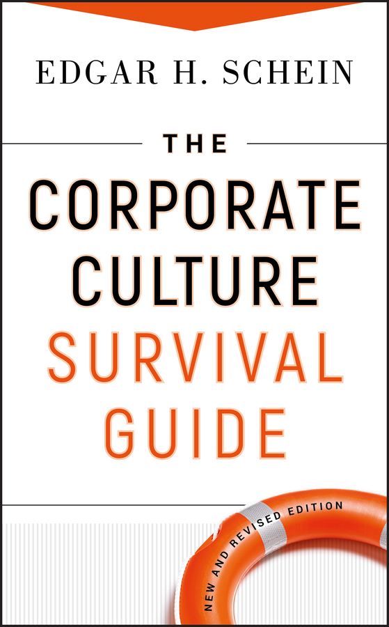 Edgar Schein H. The Corporate Culture Survival Guide