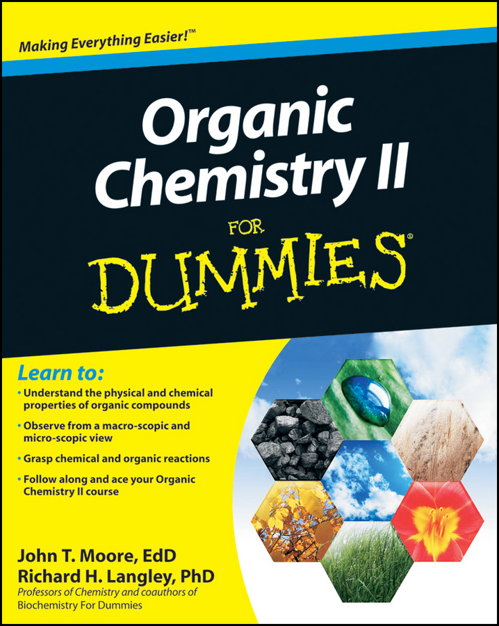 Richard Langley H. Organic Chemistry II For Dummies john moore t chemistry ii for dummies