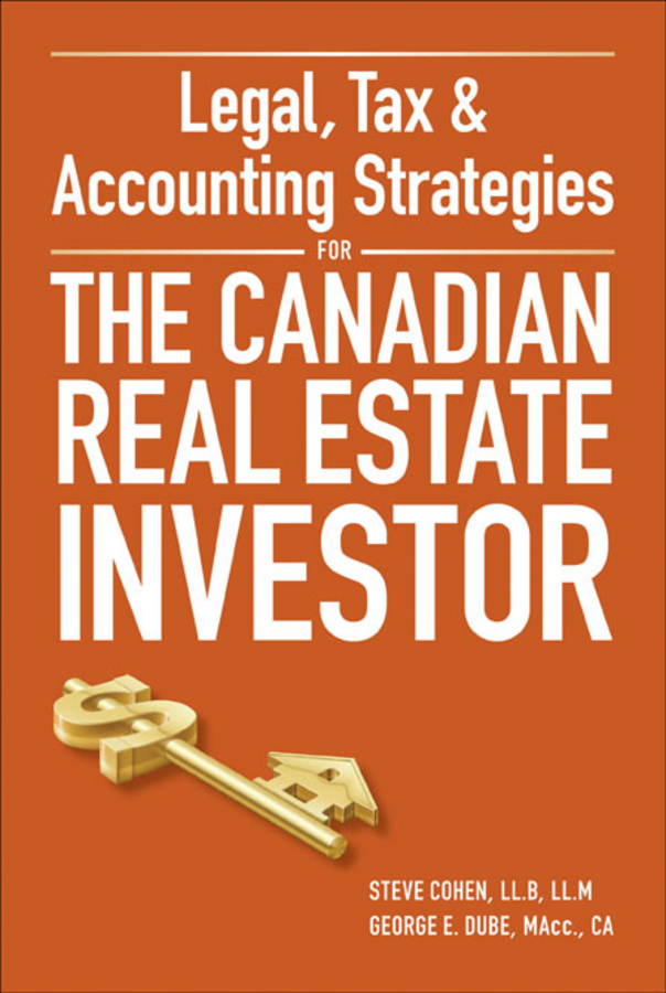 Steven Cohen Legal, Tax and Accounting Strategies for the Canadian Real Estate Investor s p peca real estate development and investment a comprehensive approach