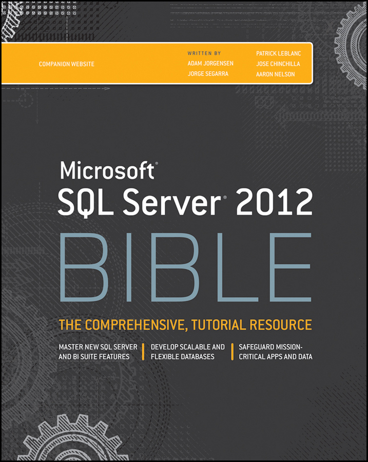 Patrick LeBlanc Microsoft SQL Server 2012 Bible mike chapple microsoft sql server 2008 for dummies