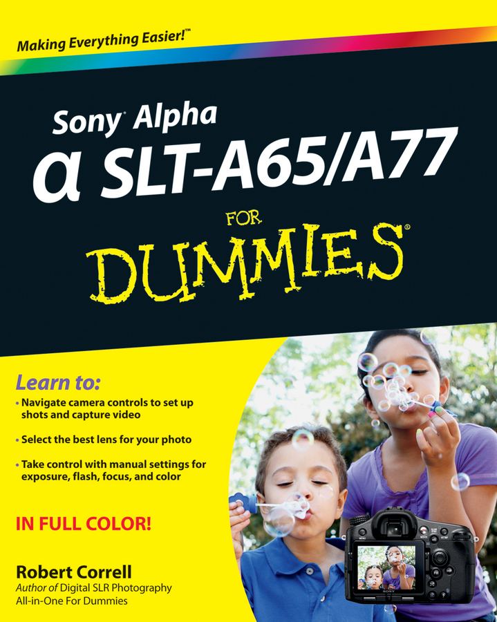 Robert Correll Sony Alpha SLT-A65 / A77 For Dummies сумка fabula fabula mp002xw1amg7