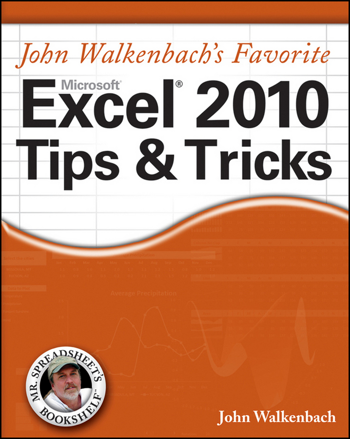 John Walkenbach Mr. Spreadsheet's Favorite Excel 2010 Tips and Tricks john walkenbach excel dashboards and reports