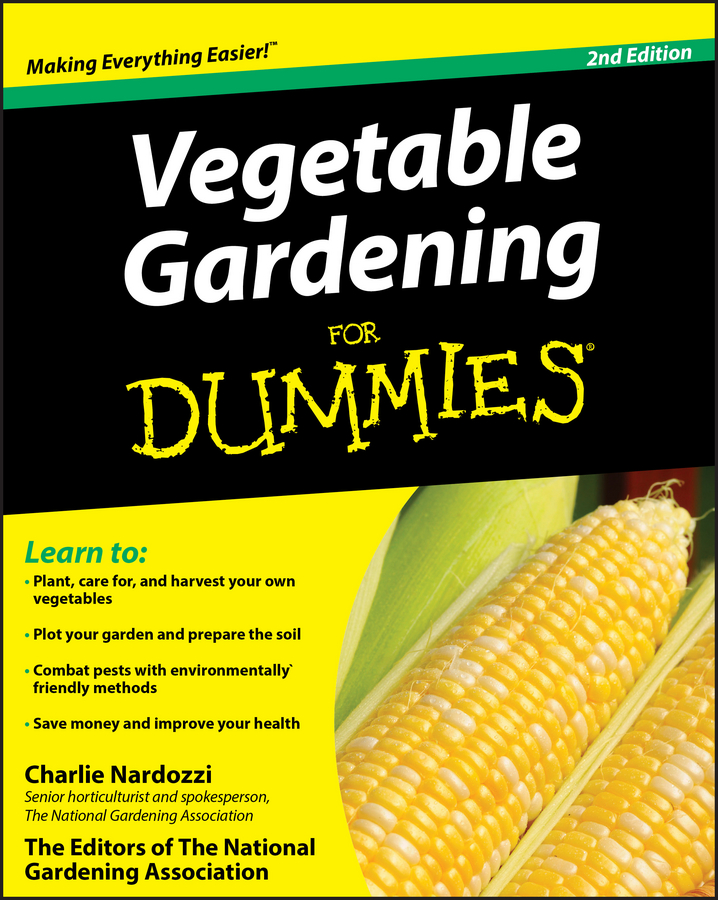Charlie Nardozzi Vegetable Gardening For Dummies charlie nardozzi vegetable gardening for dummies