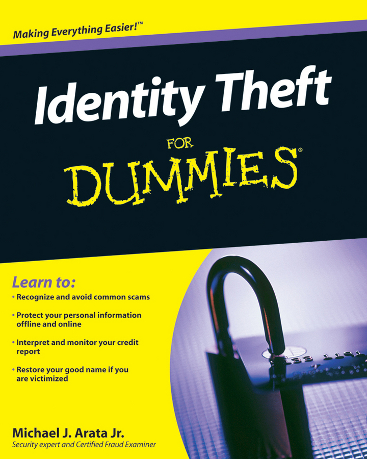 Michael J. Arata, Jr. Identity Theft For Dummies paul muolo $700 billion bailout the emergency economic stabilization act and what it means to you your money your mortgage and your taxes